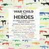 War Child Presents Heroes Image