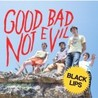 Good Bad Not Evil Image