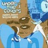 Under The Covers Vol. 1 Image