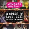 A Guide to Love, Loss & Desperation Image