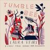 Tumble Bee: Laura Veirs Sings Folk Songs for Children Image