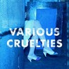 Various Cruelties Image