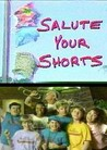 Salute Your Shorts Image