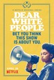 Dear White People (2017): Season 1
