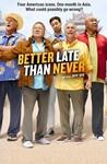 Better Late Than Never: Season 1