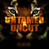 Untamed and Uncut Image