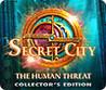 Secret City: The Human Threat