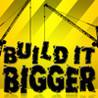 Build It Bigger Image