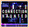 Connection Haunted