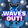 Waves Out!