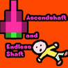 Ascendshaft and Endless Shaft