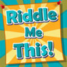 Riddle Me This! Image