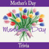 Happy Mother's Day Trivia Image