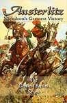 Austerlitz: Napoleon's Greatest Victory