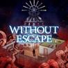 Without Escape Image