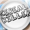 Cereal Killer Image
