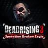 Dead Rising 3: Operation Broken Eagle