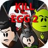 Kill The Egg 2 Image