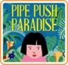 Pipe Push Paradise Image
