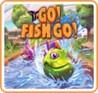 Go! Fish Go! Image