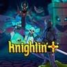 Knightin'+