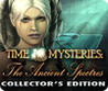Time Mysteries: The Ancient Spectres Image