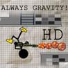 Always Gravity! HD Image