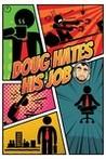 Doug Hates His Job