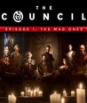 The Council - Episode 1: The Mad Ones Image