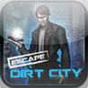 Escape Dirt City with Clear Image