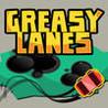 Greasy Lanes Image