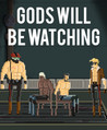 Gods Will Be Watching Image