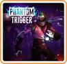 Phantom Trigger Image