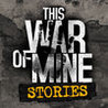 This War of Mine: Stories Image