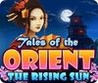 Tales of the Orient: The Rising Sun Image