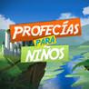 Profecias para Ninos Image