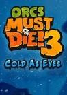 Orcs Must Die! 3 - Cold As Eyes