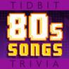 '80s Song Lyrics - Tidbit Trivia Image