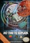 no time to explain unblocked