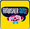 Frobisher Says!
