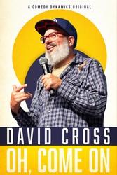 David Cross: Oh Come On