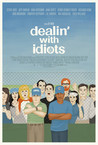 Dealin' with Idiots