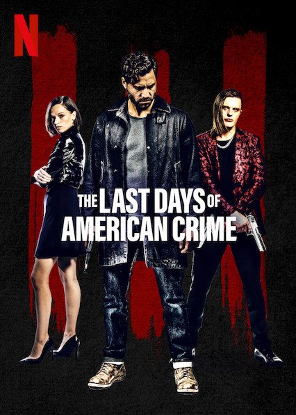 The Last Days Of American Crime Details And Credits Metacritic