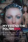 My Friend the Polish Girl