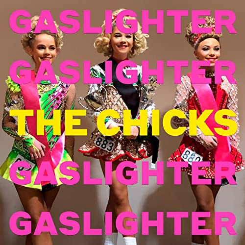 Gaslighter by The Chicks Reviews and Tracks - Metacritic