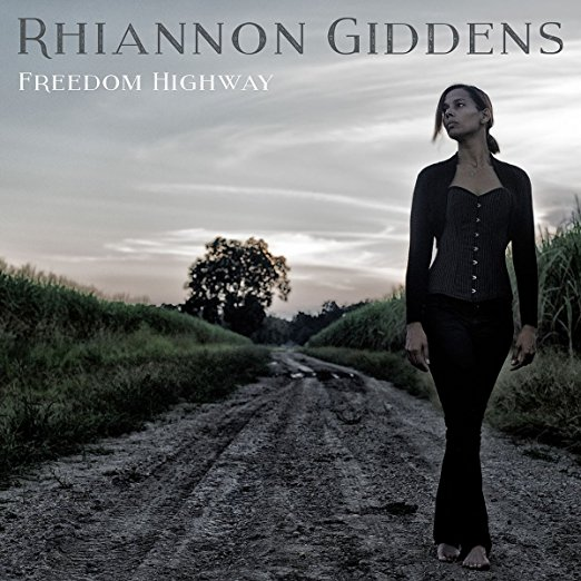 Freedom Highway by Rhiannon Giddens Reviews and Tracks