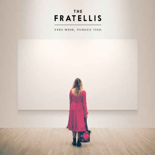 Eyes Wide Tongue Tied By The Fratellis Reviews And Tracks Metacritic