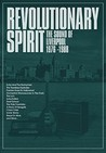 Revolutionary Spirit: The Sound of Liverpool 1976-1988 [Box Set]