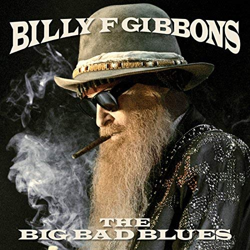 The Big Bad Blues by Billy Gibbons Reviews and Tracks