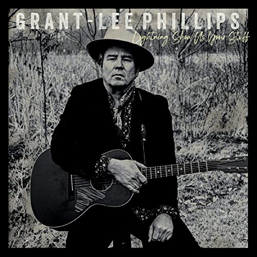 Lightning Show Us Your Stuff by Grant-Lee Phillips Reviews and Tracks -  Metacritic